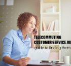 telecommuting customer service jobs